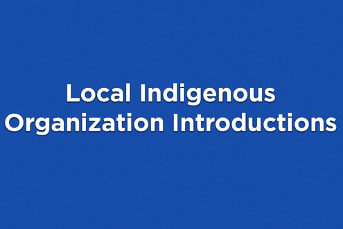 Local Indigenous Organization Introductions