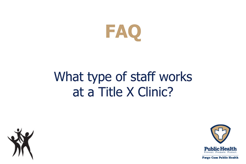 What type of staff work at a Title X Clinic?