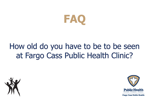 How old do you have to be to be seen at the FCPH Clinic?