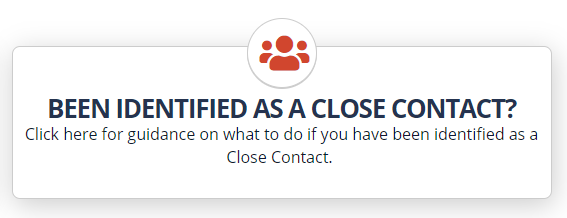 Have you been identified as a close contact?