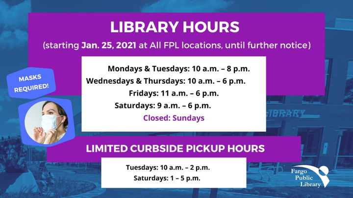 Library Hours Starting Jan. 25, 2021 until further notice